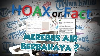 HOAX OR FACT: Bahaya Merebus Air Berkali-kali