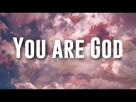You are God - Nathaniel Bassey ft Chigozie Achugo (Lyrics)