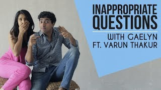 Download Youtube: Inappropriate Questions ft. Varun Thakur | Gaelyn Mendonca