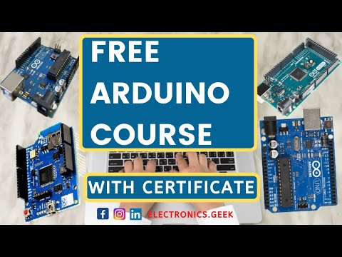 Free Arduino Course with Certificate Online 2021 | Electronics Geek