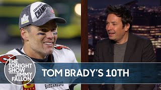 Tom Brady Returning for His Tenth Super Bowl | The Tonight Show