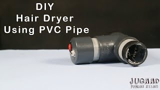 How to make a Hair Dryer Using PVC Pipe