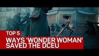 Top 5 ways 'Wonder Woman' saved the DC movie universe (CNET Top 5)