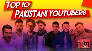 Top 10 Pakistani youtubers | Which is No 1 Pakistani Youtuber | Noor Mujdded |  IM Tv