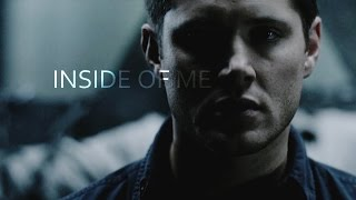 Dean Winchester | Inside of me