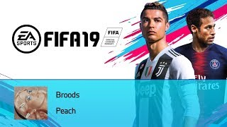 Broods   Peach (FIFA 19 Soundtrack)
