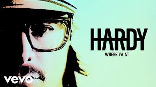 HARDY Where Ya At