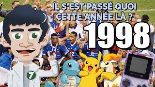 1998 - IL S'EST PASSÉ QUOI CETTE ANNÉE LÀ ?