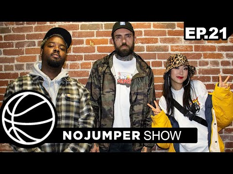 The No Jumper Show Ep. 21
