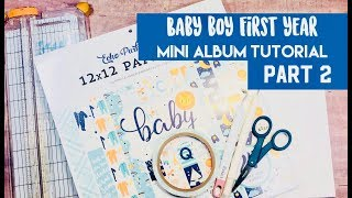 Baby Boy First Year Mini Album Tutorial ~ Part 2