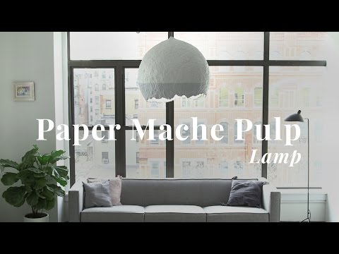 How To: Paper Mache Pulp Lamp | Visual Country Mp3