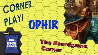 Ophir - Learn how to play, with Corner Play!