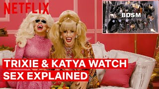 Drag Queens Trixie Mattel & Katya React to Sex, Explained   I Like to Watch   Netflix