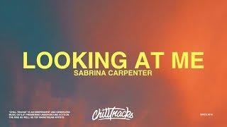 Sabrina Carpenter – Looking At Me (Lyrics)