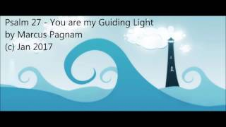 Psalm 27 You are my Guiding Light