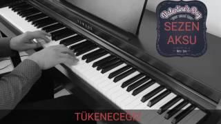 Tükeneceğiz piano cover...SEZEN AKSU,piyano ile çalınan şarkılar