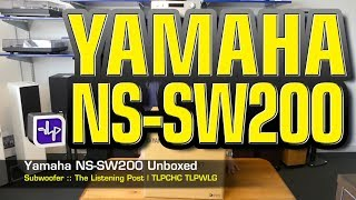 Yamaha NS-SW200 Subwoofer Unboxed | The Listening Post | TLPCHC TLPWLG