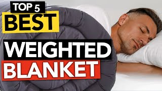 ✅ TOP 5 Best Weighted Blanket   Gravity Blanket Review 2021