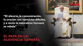 """El Papa Francisco explica por qué la oración es un """"combate espiritual"""""""