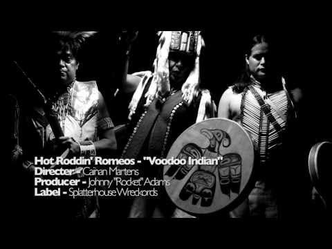 HOT RODDIN' ROMEOS : VOODOO INDIAN (OFFICIAL RELEASE)