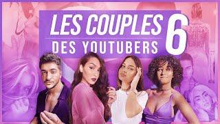 LA VÉRITÉ SUR LES COUPLES DES YOUTUBERS #6
