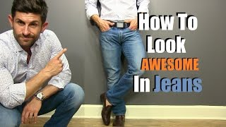 How To Look F*%king AWESOME In Jeans   5 Secrets For Denim Domination