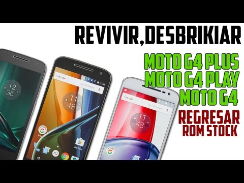 Revivir Desbrikiar Moto G plus, Moto G4 , Moto G4 play  [Regresar a rom stock fabrica] | Tecnocat