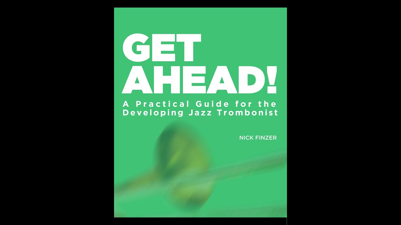 Digital Copy of GET AHEAD! A Practical Guide for the Developing Jazz Trombonist