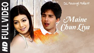 MAINE CHUN LIYA Full Video | Dil Maange More | Shahid