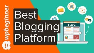 How to Pick the Best Blogging Platform in 2021