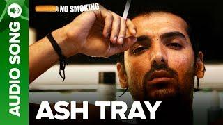 Ash Tray - Full Audio Song | No Smoking | John   - YouTube