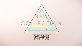 Amnesia Store Collection 2016