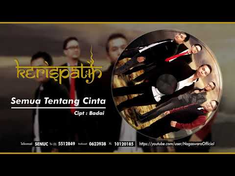 Kerispatih - Semua Tentang Cinta (Official Audio Video)