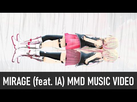 【IA English C】 Mirage 【MMD Music Video】