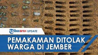 Gara-gara Tak Pakai Peti dan Tak Seusai Syariat, Pemakaman Jenazah Covid-19 Ditolak Warga di Jember