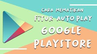 Cara Mematikan Fitur Auto-play di Google Play Store, Bikin Irit Kuota