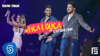 Thaeme & Thiago - Fica Louca Part. Gusttavo Lima | DVD Ethernize