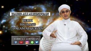 Teori Big Bang Dalam Alquran - Habib Ali Alhinduan