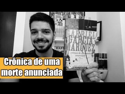 Gabriel Garcia Marquez: Crônica de uma morte anunciada