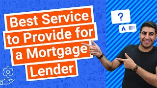 Best Service to Provide for a Mortgage Lender