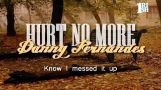 [Lyrics] Hurt No More - Danny Fernandes
