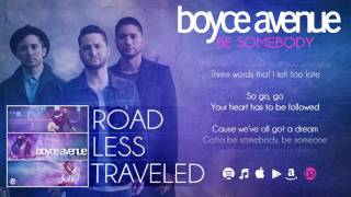 Boyce Avenue - Be Somebody (Lyric Video)(Original Song) on