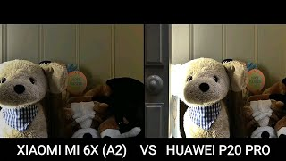 XIAOMI MI 6X (A2) VS HUAWEI P20 PRO LOW LIGHT CAMERA TEST COMPARISON