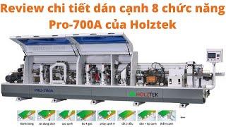 Review chi tiết dán cạnh 8 chức năng Pro 700A tại Hà Nội