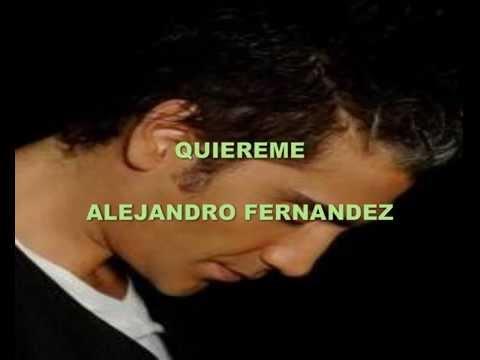 Quiereme Alejandro Fernandez Letra