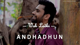 Woh Ladki | Arijit Singh | Andhadhun | Acoustic cover with percussion