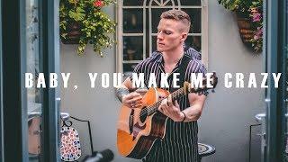 Baby, You Make Me Crazy - Sam Smith (Cover by Simon James)