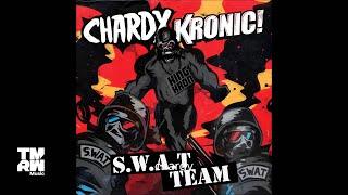 Chardy & Kronic - Swat Team