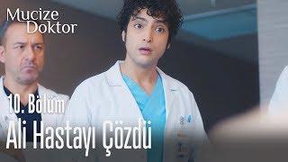 Ali hastayı çözdü - Mucize Doktor 10. Bölüm