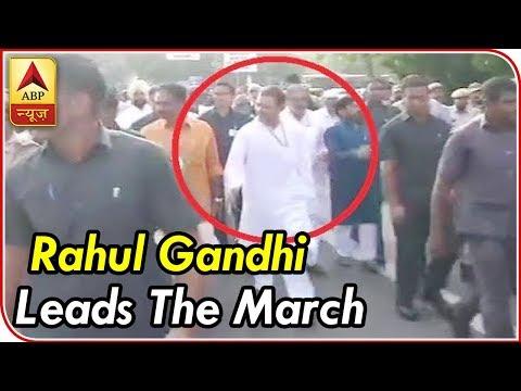 Congress Bharat Bandh: Rahul Gandhi LEADS The March   ABP News